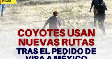 Coyotes usan nuevas rutas tras el pedido de visa a México